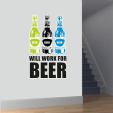 WILL WORK FOR BEER  - Vinyl Wall Decal